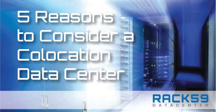 5 Reasons to Consider a Colocation Data Center