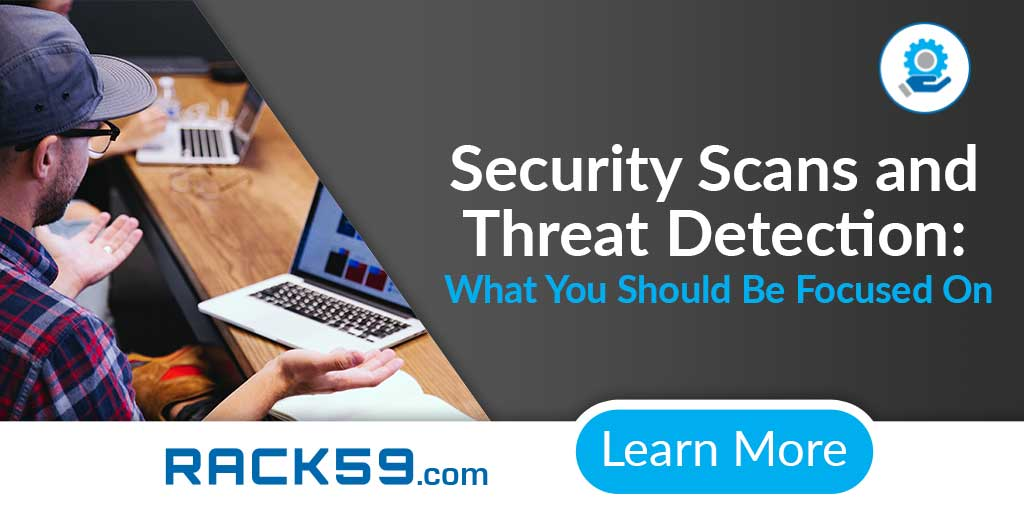 Security Scans and Threat Detection: What You Should Be Focused On