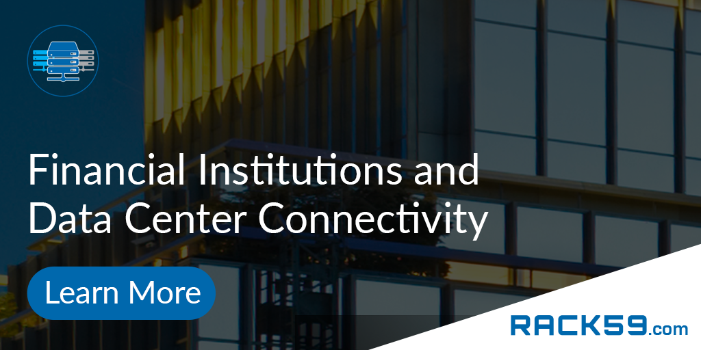 Financial Institutions and Data Center Connectivity