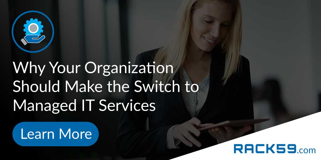 Why Your Organization Should Make the Switch to Managed IT Services